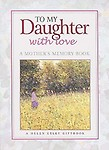 To My Daughter With Love (Helen Exley Giftbooks) by Helen Exley