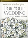 Wishing You Happiness for Your Wedding (Helen Exley Giftbooks) by Helen Exley