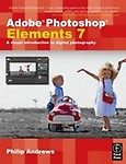 Adobe Photoshop Elements 7: A Visual Introduction to Digital Photography - Philip Andrews