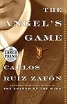 The Angel's Game (Random House Large Print) by Carlos Ruiz Zafon
