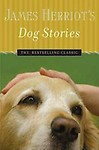 James Herriot's Dog Stories: Warm And Wonderful Stories About The Animals Herriot Loves Best - James Herriot