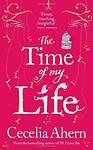The Time of My Life (Paperback) The Time of My Life - Cecelia Ahern