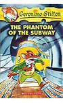 Geronimo Stilton #13: The Phantom of the Subway: The Phantom of the Subway (Mass Market Paperbound)