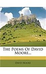 The Poems of David Moore...