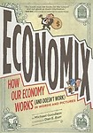 Economix: How and Why Our Economy Works (and Doesn't Work) in Words and Pictures by David Bach