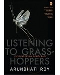 Listening To Grasshoppers : Field Notes On Democracy Paperback