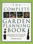 The Complete Garden Planning Book: The Definitive Guide to Designing and Planting a Beautiful Garden Paperback