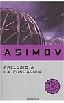 Preludio a la Fundacion / Prelude to Foundation (Paperback, Spanish) Preludio a la Fundacion / Prelude to Foundation - Isaac Asimov