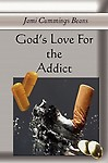God's Love For The Addict by Jami Cummings Beans