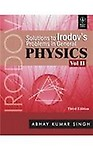 SOLUTIONS TO IRODOV'S PROBLEMS IN GENERAL PHYSICS, VOL II, 3RD ED                 by ABHAY KUMAR SINGH