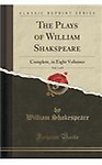 The Plays of William Shakspeare, Vol. 3 of 8: Complete, in Eight Volumes (Classic Reprint)