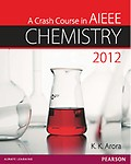 A Crash Course In Aieee Chemistry 2012