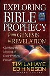 Exploring Bible Prophecy From Genesis To Revelation: Clarifying The Meaning Of Every Prophetic Passage by Ed Hindson,Tim Lahaye