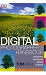 Digital Photographers Handbook                 by Tom Ang