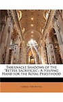 "Tabernacle Shadows of the ""Better Sacrifices.""                 by  Charles Taze Russell A Helping Hand for the Royal Priesthood"