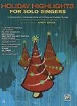 Holiday Highlights for Solo Singers: 10 Contemporary Arrangements of Popular Holiday Songs, Book & CD