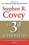 La 3a. Alternativa (Spanish Edition) by Stephen R. Covey