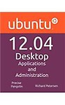 Ubuntu 12.04 Desktop: Applications and Administration