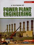 A Textbook Of Power Plant Engineering by R. K. Rajput