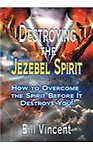 Destroying the Jezebel Spirit: How to Overcome the Spirit Before It Destroys You! Hardcover