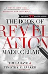 The Book of Revelation Made Clear: A Down-To-Earth Guide to Understanding the Most Mysterious Book of the Bible by Tim Lahaye
