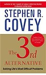 The 3rd Alternative: Solving Life's Most Difficult Problems (P) The 3rd Alternative: Solving Life's Most Difficult Problems - Stephen R. Covey