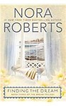 Finding the Dream: The Dream Trilogy #3 by Nora Roberts