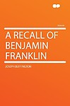 A Recall of Benjamin Franklin