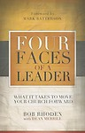Four Faces of a Leader: What it Takes to Move Your Church Forward Paperback