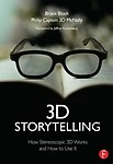 3D Storytelling: How Stereoscopic 3D Works and How to Use it Paperback