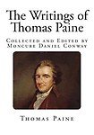 The Writings of Thomas Paine: Collected and Edited by Moncure Daniel Conway Paperback
