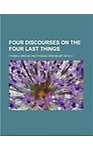 Four Discourses on the Four Last Things