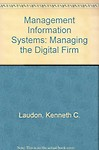 Management Information Systems:managing The Digital Firm