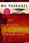 The In-Between World Of Vikram Lall - M G Vassanji