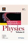 Objective Approach Physics (Volume - 2) - D C Pandey