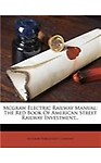 Mcgraw Electric Railway Manual: The Red Book Of American Street Railway Investment...