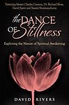 The Dance of Stillness: Exploring the Nature of Spiritual Awakening Featuring Master Charles Cannon, Dr Richard Moss, David Spero and Swami Sh Paperback