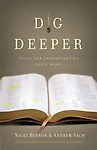 Dig Deeper: Tools For Understanding God's Word by Andrew Sach,Nigel Beynon