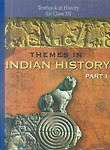 Themes in Indian History Textbook in History For Class XII (Part - I) - NCERT