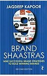 9 Brand Shaastras, 2E                  by Jagdeep Kapoor Nine Successful Brand Strategies To Build Winning Brands