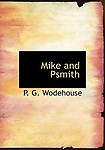 Mike and Psmith                 by  P. G. Wodehouse