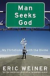Man Seeks God: My Flirtations with the Divine Paperback