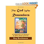 The God Who Remembers: A Study Guide to the Message of the Biblical Prophet Zechariah by Ray Bachman
