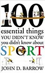 100 Essential Things You Didn't Know You Didn't Know about Sport (Hardcover)