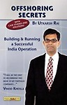 Offshoring Secrets: Building and Running a Successful India Operation (Paperback)