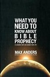 What You Need to Know about Bible Prophecy: 12 Lessons That Can Change Your Life Paperback
