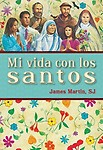 Mi Vida Con Los Santos (Spanish Edition) by James,Martin Sj