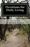 Devotions for Daily Living: As Heard on Kcmr Radio! Paperback