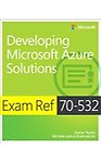 Exam Ref 70-532 Developing Microsoft Azure Solutions by Zoiner Tejada,Michele Leroux Bustamante