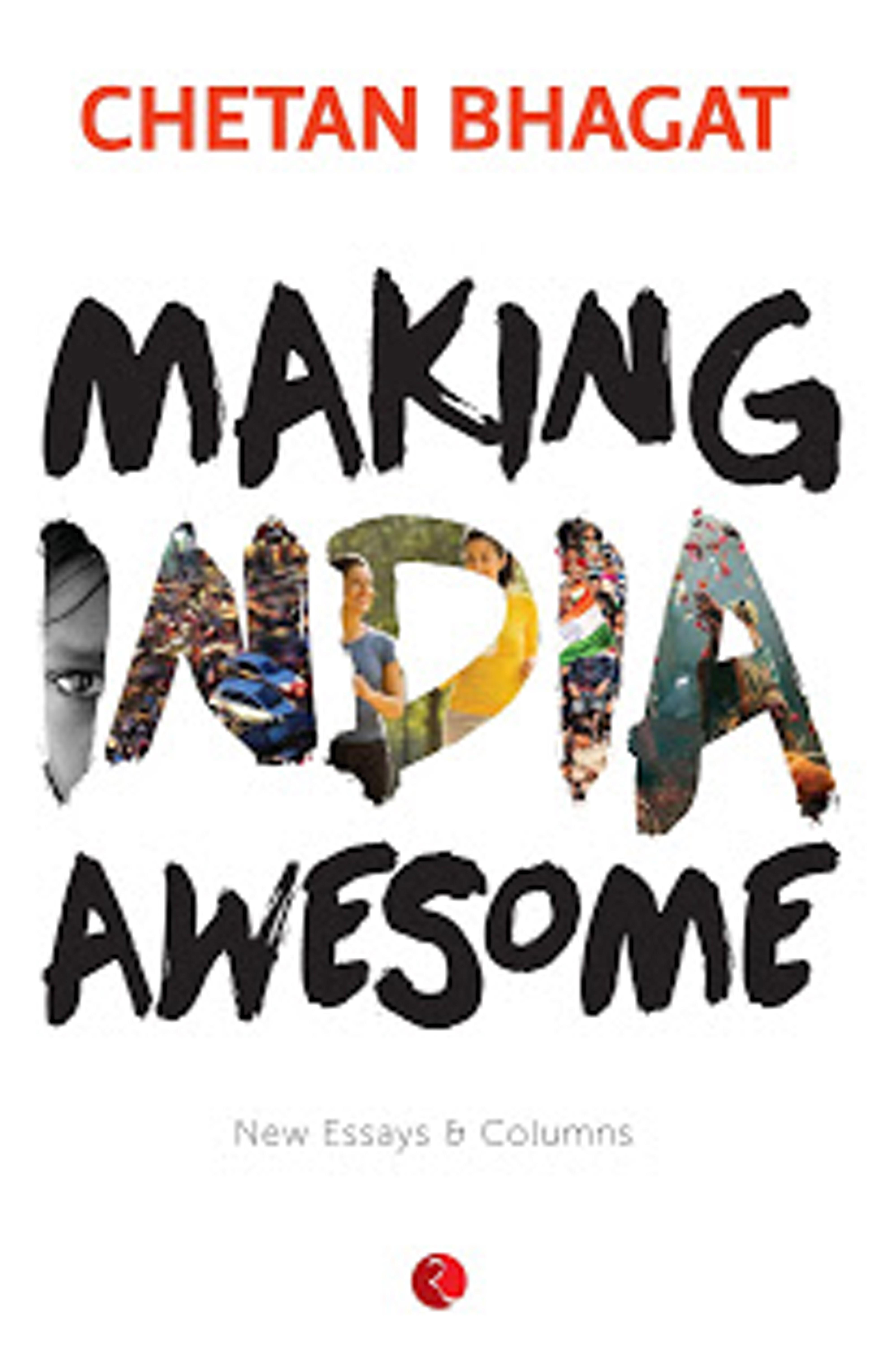 Making India Awesome: New Essays and Columns price in India.